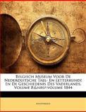 Belgisch Museum Voor de Nederduitsche Tael- en Letterkunde en de Geschiedenis des Vaderlands, Anonymous and Anonymous, 1148187405
