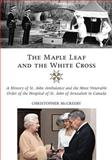 The Maple Leaf and the White Cross, Christopher McCreery, 1550027409