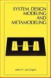 System Design Modeling and Metamodeling, van Gigch, John P., 0306437406