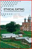 Ethical Eating in the Postsocialist and Socialist World, , 0520277406