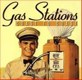Gas Stations Coast to Coast, Witzel, Michael Karl, 0760307407