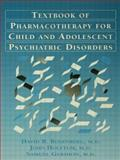 Textbook of Pharmacotherapy for Child and Adolescent Psychiatric Disorders, David Rosenberg, 0876307403