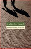 Forbidden Bread, Erica Johnson Debeljak, 1556437404
