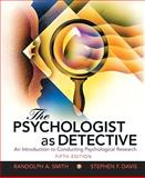 The Psychologist as Detective : An Introduction to Conducting Research in Psychology, Smith, Randolph A. and Davis, Stephen F., 0205687407