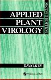 Applied Plant Virology, D. G. Walkey, 0412357402