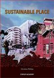 Sustainable Place : A Place of Sustainable Development, Phillips, Christine, 0470847409