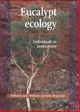 Eucalypt Ecology : Individuals to Ecosystems, , 052149740X