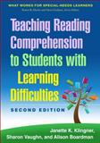 Teaching Reading Comprehension to Students with Learning Difficulties, Janette K. Klingner PhD, Sharon Vaughn PhD, Alison Boardman PhD, 1462517404