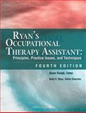 Ryan's Occupational Therapy Assistant : Principles, Practice Issues, and Techniques, , 1556427409