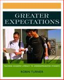 Greater Expectations : Teaching Academic Literacy to Underrepresented Students, Turner, Robin, 1571107401