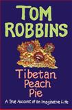 Tibetan Peach Pie, Tom Robbins, 006226740X