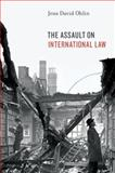 The Assault on International Law, Ohlin, Jens David, 0199987408