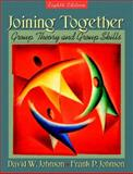 Joining Together : Group Theory and Group Skills, Johnson, David W. and Johnson, Frank P., 0205367402