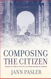 Composing the Citizen : Music as Public Utility in Third Republic France, Pasler, Jann, 0520257405