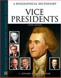 Vice Presidents : A Biographical Dictionary, Purcell, L. Edward, 0816057400