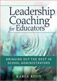 Leadership Coaching for Educators : Bringing Out the Best in School Administrators, , 141293740X