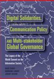 Digital Solidarities, Communication Policy and Multi-Stakeholder Global Governance : The Legacy of the World Summit on the Information Society, Raboy, Marc and Landry, Normand, 1433107406