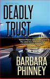 Deadly Trust, Barbara Phinney, 1466327405
