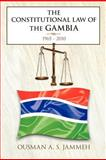 The Constitutional Law of the Gambia, Ousman A. S. Jammeh, 1467007404