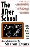 The after School Murders, Miss Sharon Evans, 148001740X