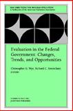Evaluation in the Federal Government - Changes, Trends, and Opportunities, , 1555427405