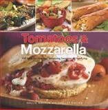 Tomatoes and Mozzarella, Hallie Harron and Shelley Sikora, 1558327401