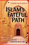 Islam's Fateful Path : The Critical Choices Facing Modern Muslims, Meriboute, Zidane, 1845117409