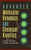 Advanced Molecular Dynamics and Chemical Kinetics, Billing, Gert Due and Mikkelsen, Kurt V., 047112740X