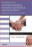 Handbook of International Human Resource Management : Integrating People, Process and Context, Sparrow, Paul, 1405167408