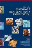 Kidney Failure: Choosing a Treatment That's Right for You, U. S. Department Human Services and National Health, 1478297409