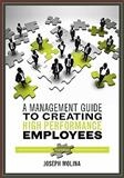 A Management Guide to Creating High Performance Employees, , 1609277406