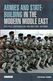 Armies and State-Building in the Modern Middle East : Politics, Nationalism and Military Reform, Cronin, Stephanie, 1780767404