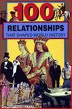 100 Relationships That Shaped World History, Samuel Willard Crompton, 0912517409