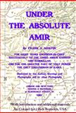 Under the absolute Amir : With New Material and Introduction,, 0983117403
