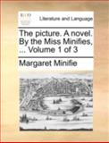 The Picture a Novel by the Miss Minifies, Margaret Minifie, 1140737406