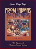 From Indians to Chicanos : The Dynamics of Mexican-American Culture, Vigil, James Diego, 1577667409