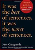 It Was the Best of Sentences, It Was the Worst of Sentences, June Casagrande, 158008740X