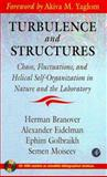 Turbulence and Structures : Chaos, Fluctuations, and Helical Self-Organization in Nature and Laboratory, Branover, Herman and Eidelman, Alexander, 0121257401