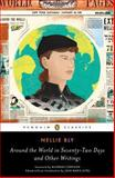 Around the World in Seventy-Two Days and Other Writings, Nellie Bly, 0143107402