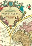 French Global : A New Approach to Literary History, , 0231147406