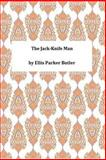 The Jack-Knife Man, Ellis Parker Ellis Parker Butler, 1494947404