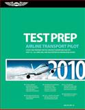 Airline Transport Pilot Test Prep 2010, Federal Aviation Administration, D. O. T. Staff, 1560277408