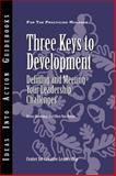 Three Keys to Development : Defining and Meeting Your Leadership Challenges, Browning, Henry and Van Velsor, Ellen, 1882197402