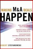 Making M and A Deals Happen, Stefanowski, Robert, 0071447407