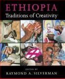 Ethiopia : Traditions of Creativity, Silverman, Raymond A., 029597740X