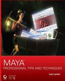Maya Professional Tips and Techniques, Lee Lanier, 0470107405