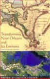 Transforming New Orleans and Its Environs : Centuries of Change, Colten, Craig, 082295740X