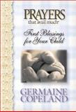 Prayers That Avail Much... First Blessings, Germaine Copeland, 0884197409
