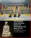 Beyond Mind and Body : The Passive Indo-Chinese School of Philosophy and Way of Life, de Lafayette, Maximillien and Kebabjian, Sifu G., 0939877406