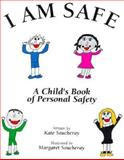I Am Safe : A Child's Book of Personal Safety, Soucheray, Kate, 0963467409